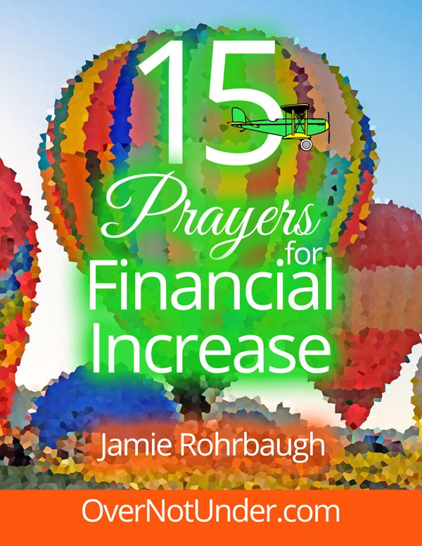 15 Prayers for Financial Increase | by Jamie Rohrbaugh | OverNotUnder.com