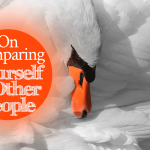 On Comparing Yourself to Other People