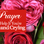 Prayer for Help If You're Sad and Crying