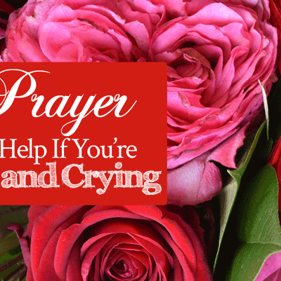 Prayer for Help If You're Sad and Crying | by Jamie Rohrbaugh | FromHisPresence.com