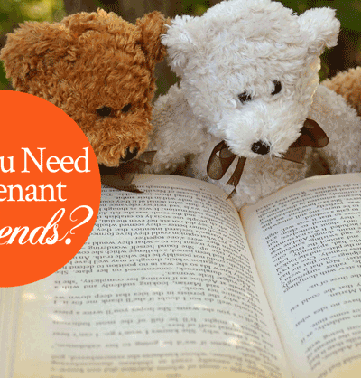Do You Need Covenant Friends? | by Jamie Rohrbaugh | FromHisPresence.com