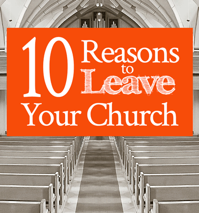 10 Reasons to Leave Your Church | by Jamie Rohrbaugh | FromHisPresence.com