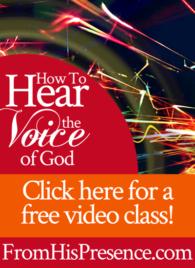 How to Hear the Voice of God free video class | by Jamie Rohrbaugh | FromHisPresence.com