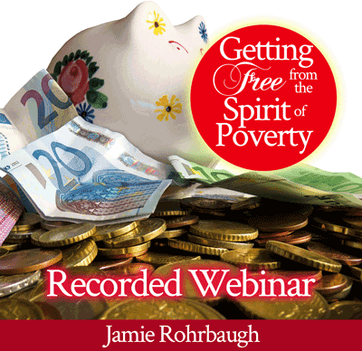 Getting Free from the Spirit of Poverty | Video class by Jamie Rohrbaugh | FromHisPresence.com