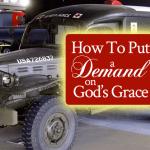 How to Put a Demand on God's Grace