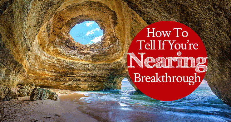 How to Tell If You're Nearing Breakthrough