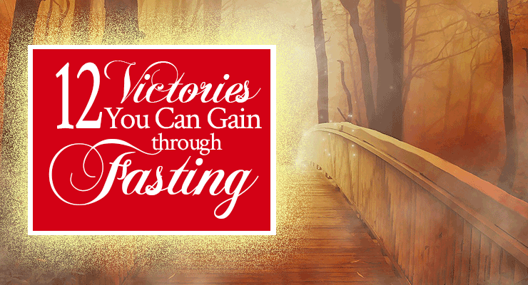 12 Victories You Can Gain through Fasting