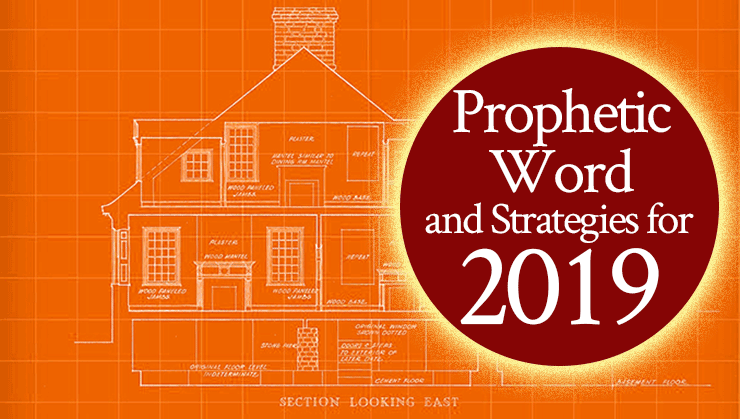 Prophetic Word and Strategies for 2019, Part 1 - From His