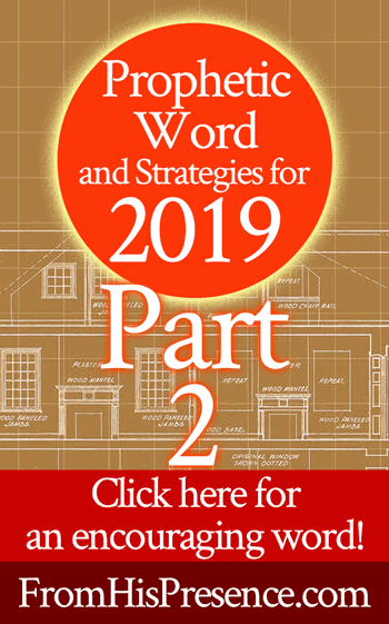 Prophetic Word and Strategies for 2019, Part 2 - From His