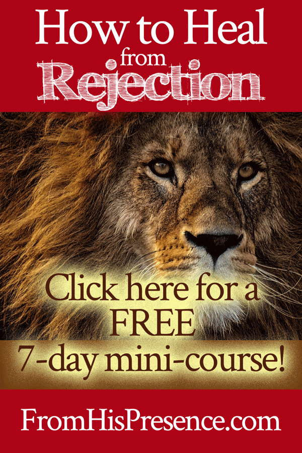 How to Heal from Rejection | FREE 7-day mini-course | by Jamie Rohrbaugh | FromHisPresence.com