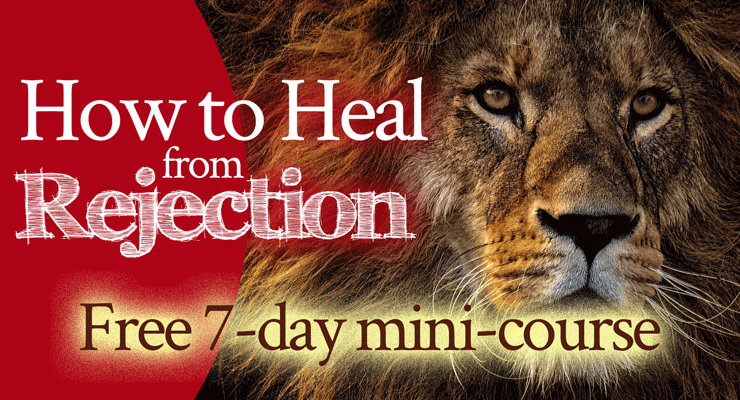 How to Heal from Rejection FREE 7-Day Mini-Course