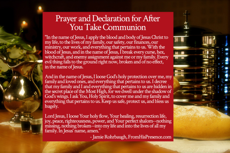 Prayer and Declaration for After You Take Communion | by Jamie Rohrbaugh | FromHisPresence.com
