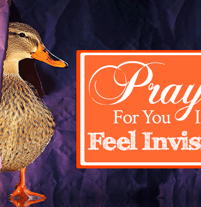 Prayer for You If You Feel Invisible | by Jamie Rohrbaugh | FromHisPresence.com