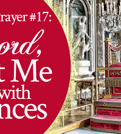 Radical Prayer 17: Lord, Seat Me With Princes | by Jamie Rohrbaugh | FromHisPresence.com