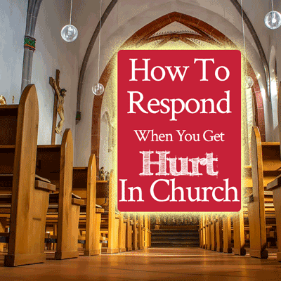 How To Respond When You Get Hurt In Church   Jamie Rohrbaugh   FromHisPresence.com