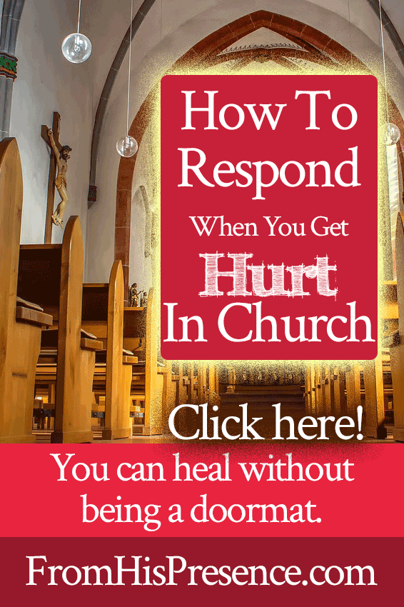 How To Respond When You Get Hurt In Church | Jamie Rohrbaugh | FromHisPresence.com