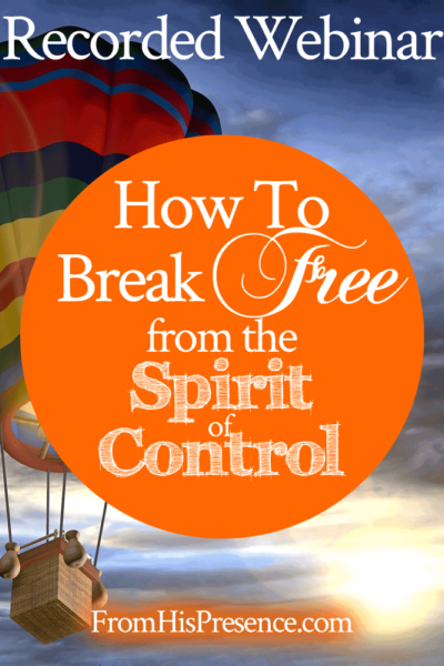 How to Break Free from the Spirit of Control | Recorded webinar | by Jamie Rohrbaugh | FromHisPresence.com