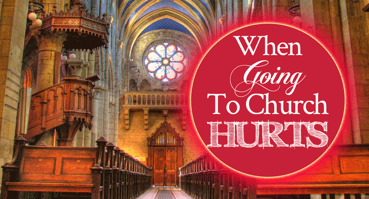 When Going to Church Hurts | Healing from Church Wounds | by Jamie Rohrbaugh | FromHisPresence.com