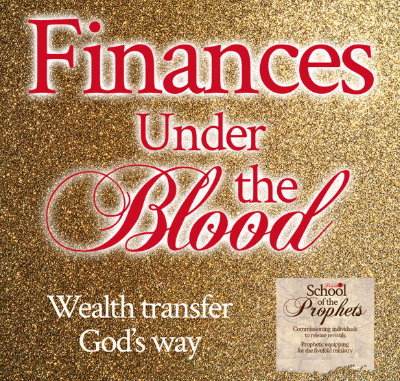Finances Under the Blood School of the Prophets teaching by Jamie Rohrbaugh