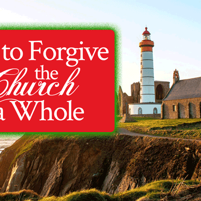 How to Forgive the Church as a Whole | by Jamie Rohrbaugh | FromHisPresence.com