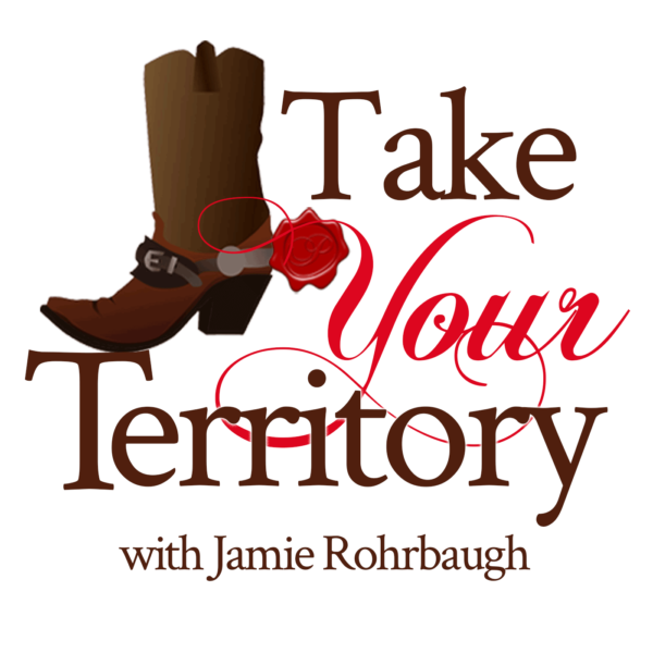 Take Your Territory Podcast with Jamie Rohrbaugh