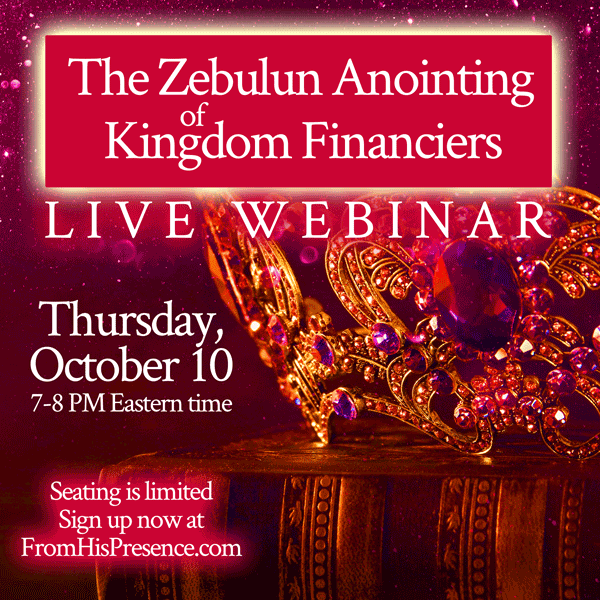 The Zebulun Anointing of Kingdom Financiers | by Jamie Rohrbaugh | FromHisPresence.com