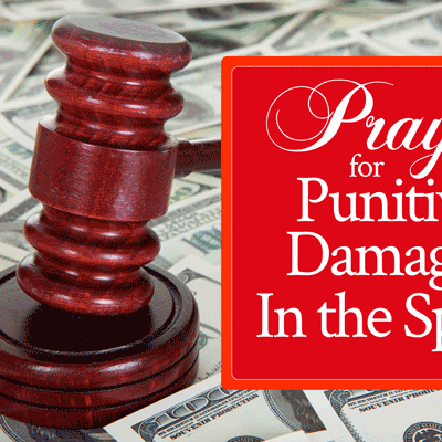 Prayer for Punitive Damages In the Spirit | by Jamie Rohrbaugh | FromHisPresence.com
