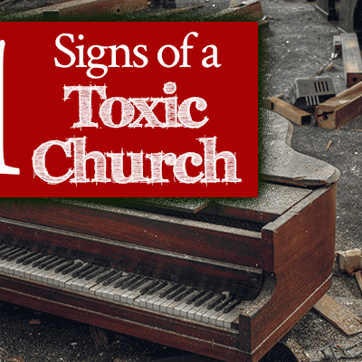 21 Signs of a Toxic Church | FromHisPresence.com