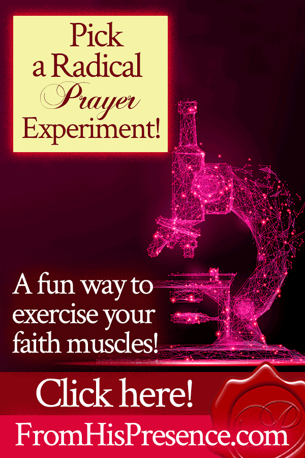 Pick a Radical Prayer Experiment | by Jamie Rohrbaugh | FromHisPresence.com