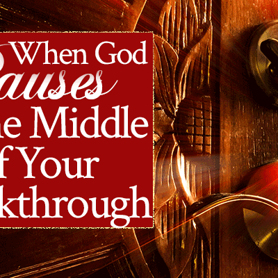 When God Pauses In the Middle of Your Breakthrough | by Jamie Rohrbaugh | FromHisPresence.com
