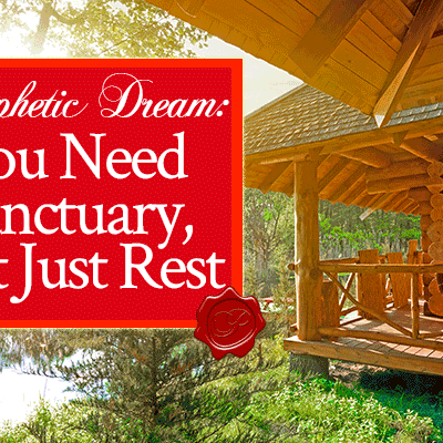 Prophetic Dream: You Need Sanctuary, Not Just Rest | by Jamie Rohrbaugh | FromHisPresence.com