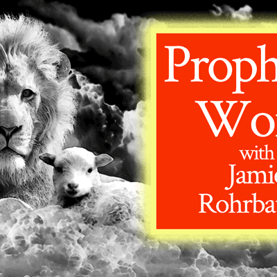 Prophetic Word with Jamie Rohrbaugh | FromHisPresence.com