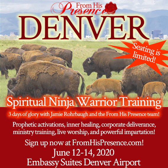 June 12-14, 2020 Denver Spiritual Ninja Warrior Training with Jamie Rohrbaugh | FromHisPresence.com | Prophetic activation, inner healing, deliverance, impartation, worship, ministry training in Denver 2020