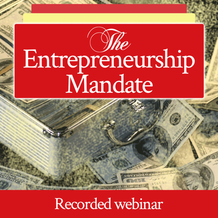 The Entrepreneurship Mandate | recorded webinar by Jamie Rohrbaugh | FromHisPresence.com | OverNotUnder.com