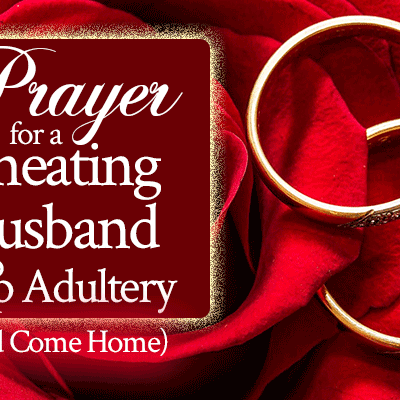 Prayer for a Cheating Husband to Stop Adultery and Come Home | FromHisPresence.com