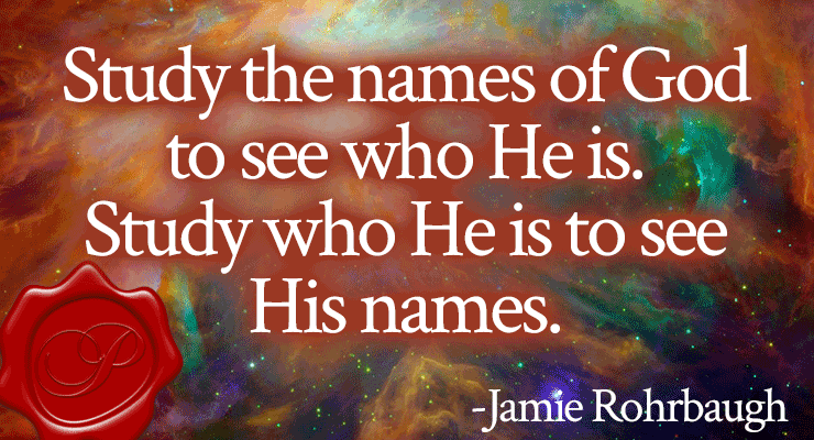 Praying the Names of God | The Ultimate Guide | by Jamie Rohrbaugh | FromHisPresence.com