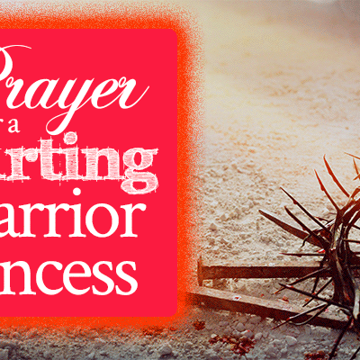 Prayer for a Hurting Warrior Princess | Prayer for Hurting Women | Pray this prayer for women in your life | by Jamie Rohrbaugh | FromHisPresence.com