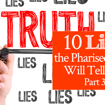 10 Lies the Pharisee Spirit Will Tell You, Part 3 | by Jamie Rohrbaugh | FromHisPresence.com