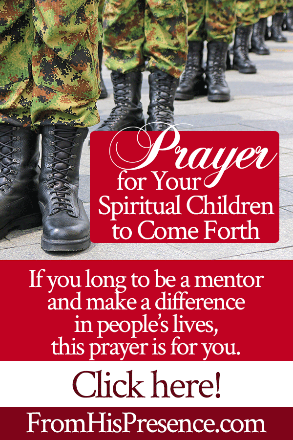 Prayer for Your Spiritual Children to Come Forth | by Jamie Rohrbaugh | Mentoring prayer | FromHisPresence.com