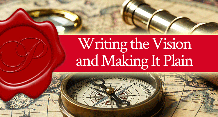 Writing the Vision and Making It Plain   FromHisPresence.com   by Jamie Rohrbaugh