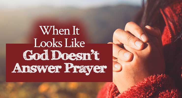 When It Looks Like God Doesn't Answer Prayer | by Jamie Rohrbaugh | FromHisPresence.com
