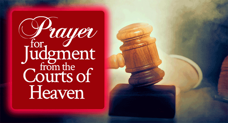 Prayer for Judgment from the Courts of Heaven | by Jamie Rohrbaugh | FromHisPresence.com