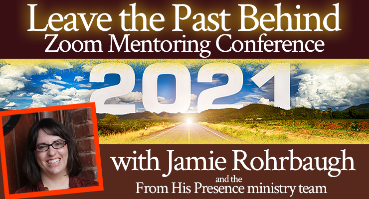 Leave the Past Behind | 2021 Zoom Mentoring Conference with Jamie Rohrbaugh