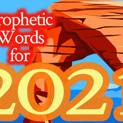 11 Prophetic Words for 2021 | by Jamie Rohrbaugh | FromHisPresence.com