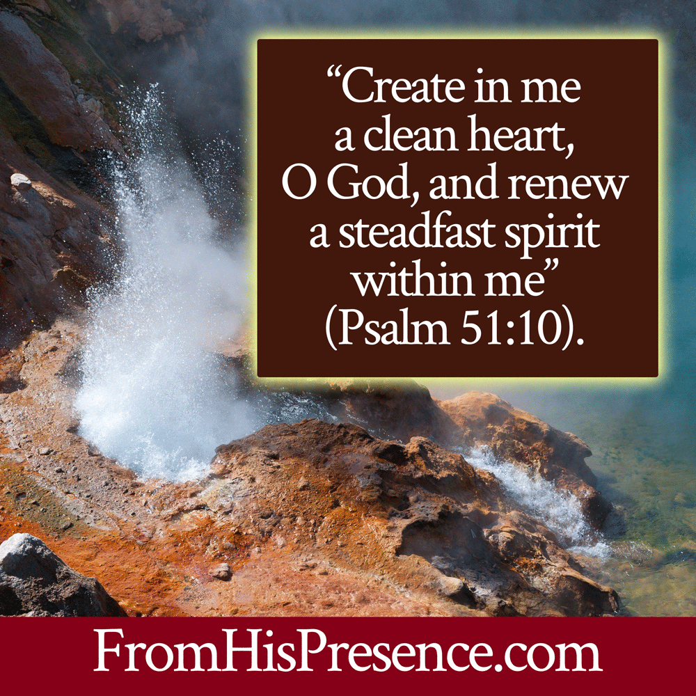 Psalm 51:10 meme | When Painful Things Explode Unto Healing | by Jamie Rohrbaugh | FromHisPresence.com