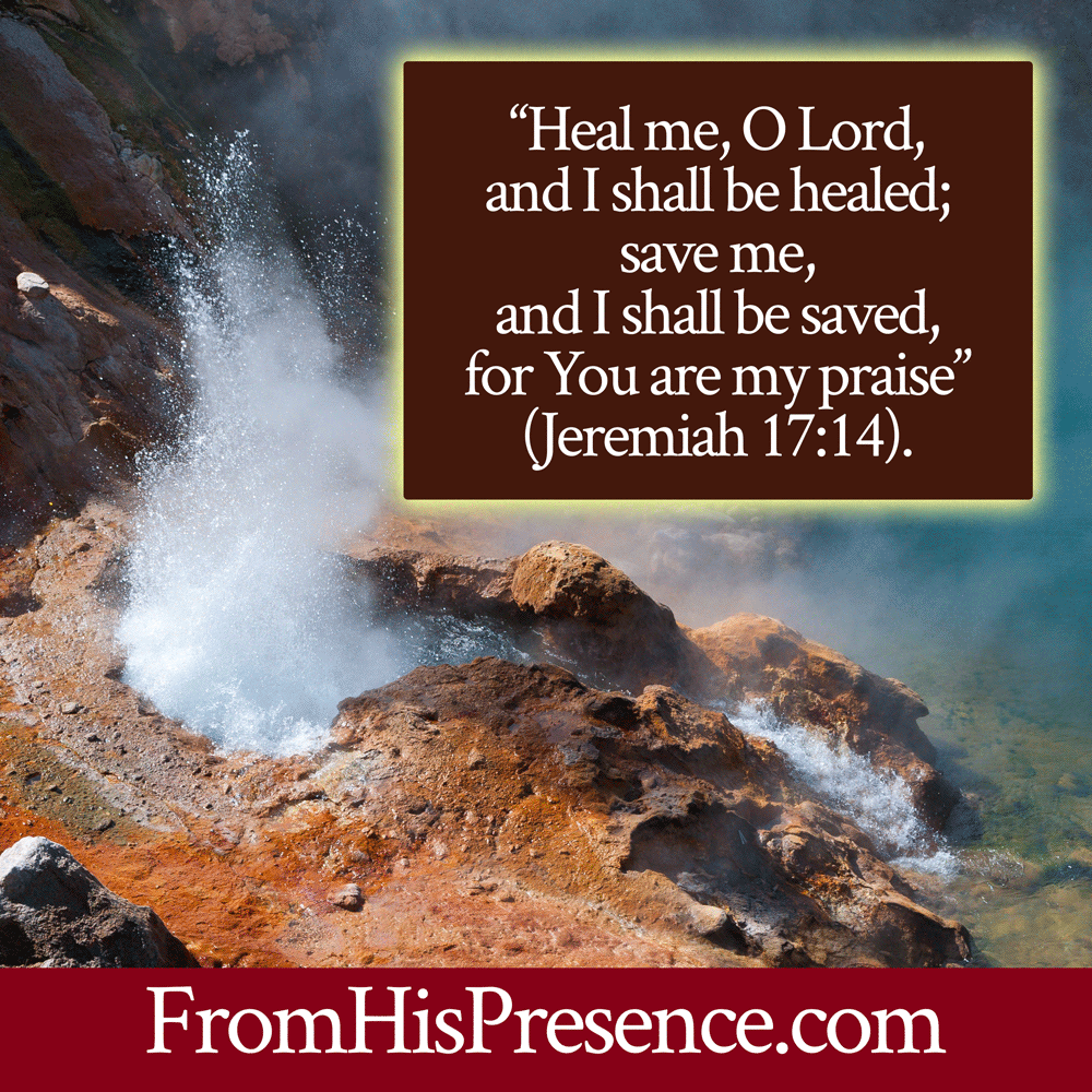 Jeremiah 17:14 | When Painful Things Explode Unto Healing | by Jamie Rohrbaugh | FromHisPresence.com
