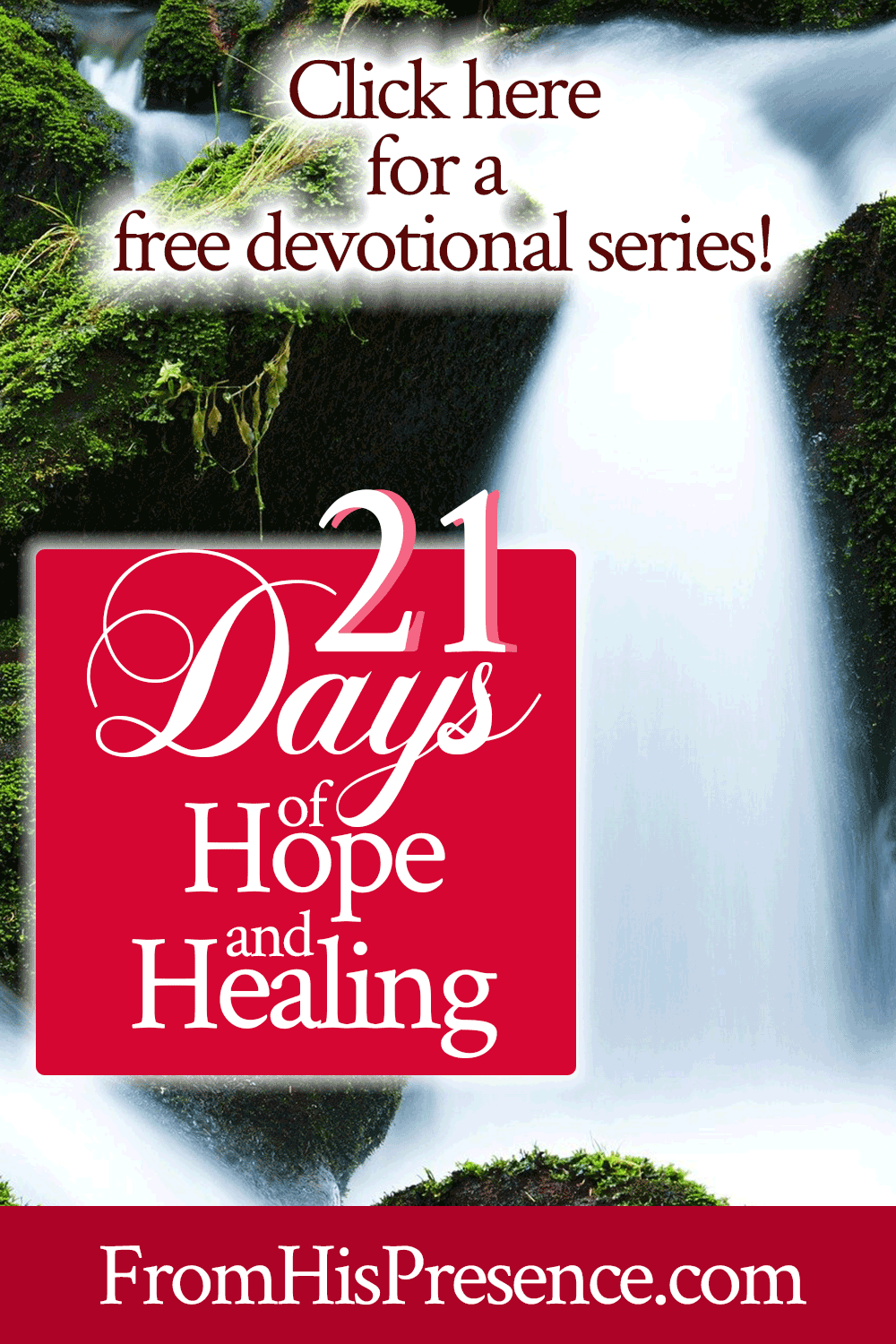 21 Days of Hope and Healing | by Jamie Rohrbaugh | FromHisPresence.com