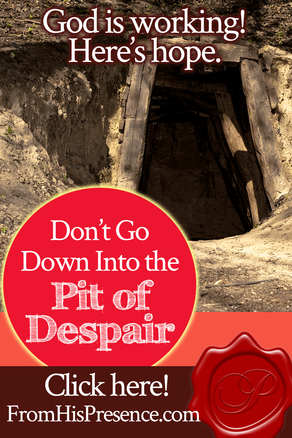 God Is Working! Don't Go Down Into the Pit of Despair | by Jamie Rohrbaugh | FromHisPresence.com