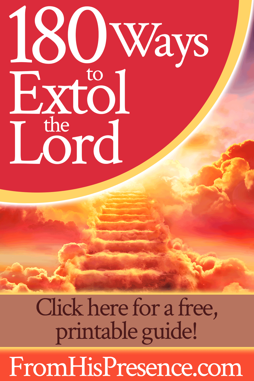 180 Ways to Extol the Lord with free printable guide   by Jamie Rohrbaugh   FromHisPresence.com