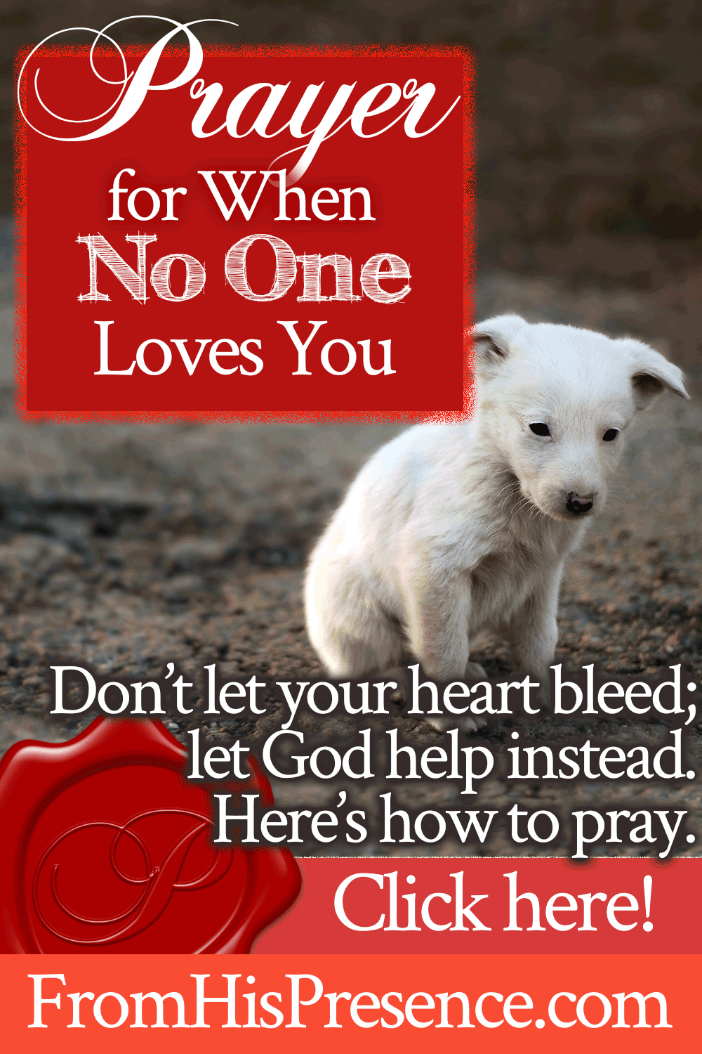 Prayer for When No One Loves You | by Jamie Rohrbaugh | FromHisPresence.com